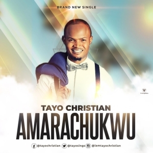 Tayo Christian - Amarachuckwu